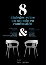 8 diálogos sobre un mundo en combustión