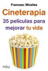 Cineterapia. 35 películas para mejorar tu vida