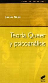 Teoría Queer y psicoanálisis - Sáez, Javier