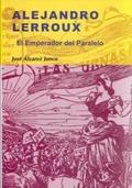 Alejandro Lerroux. El emperador del paralelo