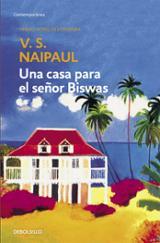 Una casa para el señor Biswas - Naipaul, V. S.