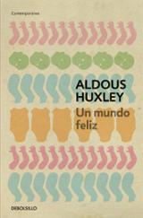 Un mundo feliz - Huxley, Aldous