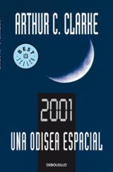 2001. Una Odisea espacial - Clarke, Arthur C.