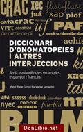 Diccionari d´onomatopeies i altres interjeccions.Ang/esp/fran - Eures-Riera, Manel