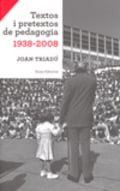 Textos i pretextos de pedagogia 1938-2008