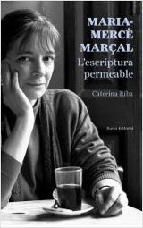 Maria-Mercè Marçal: L´escriptura permeable - Riba, Caterina