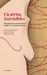 Cicatrius (in)visibles. Perspectives feministes sobre el càncer d