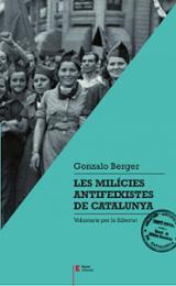 Les milícies antifeixistes de Catalunya. Voluntaris per la lliber
