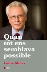 Quan tot ens semblava possible - Molas, Isidre