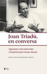 Joan Triadú, en conversa. Quaranta-vuit entrevistes a l´intel·lec - Àlvarez i Rodolés, Susanna (ed.)