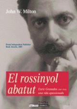 El rossinyol abatut. Enric Granados (1867-1916), una vida apassio