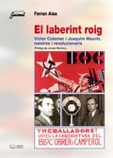 El laberint roig: Víctor Colomer i Joaquim Maurín, mestres i revo