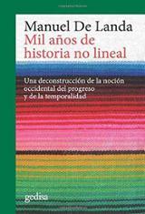 Mil años de historia no lineal - de Landa, Manuel