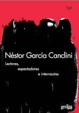 Lectores, espectadores e internautas - García Canclini, Néstor