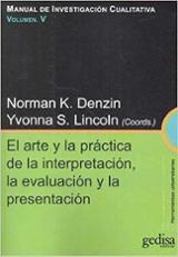 El arte y la práctica de la interpretación, la evaluación y la pr