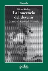 La inocencia del devenir. La vida de Friedrich Nietzsche