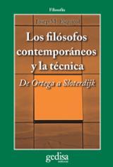 Los filósofos contemporáneos y la técnica. De Ortega a Sloterdijk