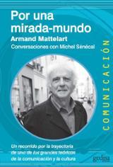 Por una mirada-mundo. Conversaciones con Michel Sénécal