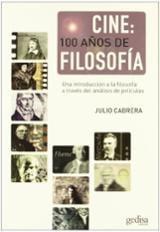 Cine: 100 años de filosofía - Cabrera, Julio