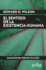 El sentido de la existencia humana - Wilson, Edward O.