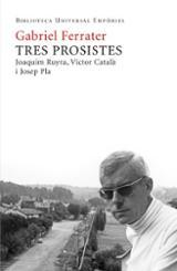 Tres prosistes: Joaquim Ruyra, Víctor Català i Josep Pla