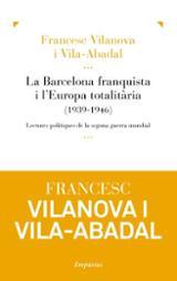 La Barcelona franquista i l´Europa totalitària (1939-1946)