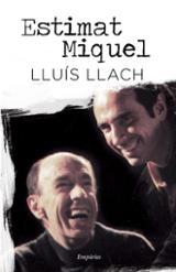 Estimat Miquel, Lluís Llach