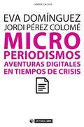 Microperiodismos. Aventuras digitales en tiempos de crisis