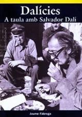 Dalicies-A taula amb Salvador Dalí