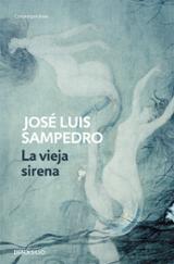 La vieja sirena - Sampedro, José Luis