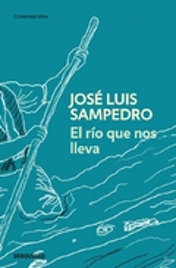 El río que nos lleva - Sampedro, José Luis