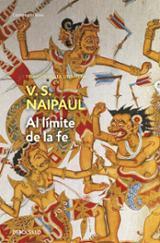 Al límite de la fe - Naipaul, V. S.
