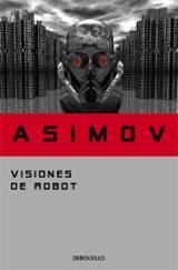 Visiones de robot - Asimov, Isaac