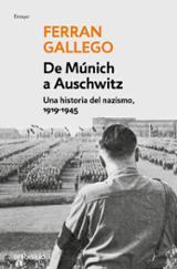 De Múnich a Auschwitz. Una historia del nazismo, 1919-1945 - Gallego Margaleff, Ferran