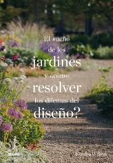 El sueño de los jardines y ¿cómo resolver los dilemas del diseño? - AAVV