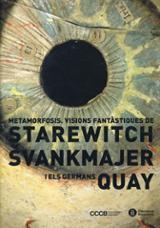Metamorfosis, visions fantàstiques de Starewitch, Svankmajer i el