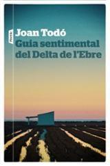 Guia sentimental del Delta de l´Ebre - Todó, Joan