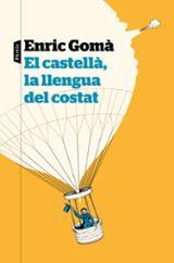 El castellà, la llengua del costat - Gomà, Enric