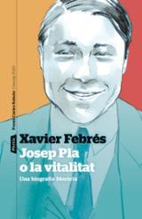 Josep Pla o la vitalitat - Febrés, Xavier