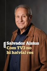 Com TV3 no hi havia res - Alsius, Salvador