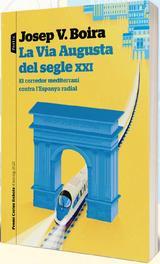 La Via Augusta del segle XXI - Boira, Josep V.