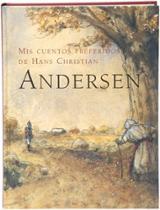 Mis cuentos preferidos de Hans Christian Andersen - Andersen, Hans Christian