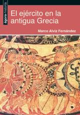 El ejército en la Antigua Grecia - Alviz Fernández, Marco