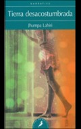 Tierra desacostumbrada - Lahiri, Jhumpa