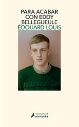 Para acabar con Eddy Bellegueule - Louis, Edouard