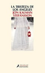 La tristeza de los ángeles - Stefansson, Jon Kalman