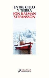 Entre cielo y tierra - Stefansson, Jon Kalman