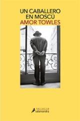Un caballero en Moscú - Towles, Amor
