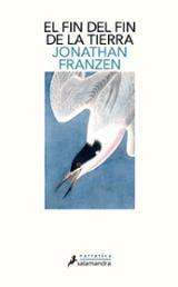 El fin del fin de la tierra - Franzen, Jonathan