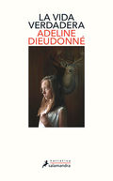La vida verdadera - Dieudonné, Adeline